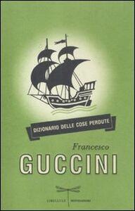 Libro Dizionario delle cose perdute Francesco Guccini