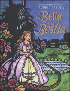 Libro La Bella e la Bestia. Libro pop-up Robert Sabuda