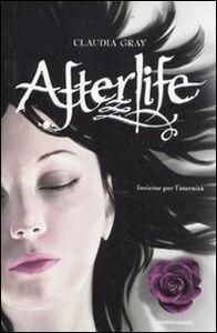 Foto Cover di Afterlife, Libro di Claudia Gray, edito da Mondadori