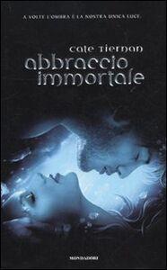 Libro Abbraccio immortale Cate Tiernan
