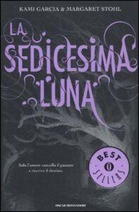 Libro La sedicesima luna Kami Garcia , Margaret Stohl