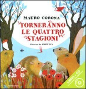 Foto Cover di Torneranno le quattro stagioni. Con CD Audio, Libro di Mauro Corona, edito da Mondadori