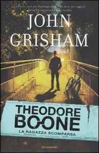 Libro La ragazza scomparsa. Theodore Boone John Grisham