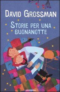 Foto Cover di Storie per una buonanotte, Libro di David Grossman, edito da Mondadori
