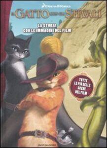 Libro Il gatto con gli stivali. La storia con le immagini del film Elisa Fratton