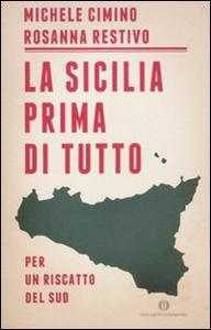 Libro La Sicilia prima di tutto. Per un riscatto del sud Michele Cimino , Rosanna Restivo