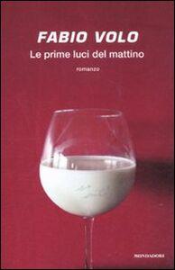 Foto Cover di Le prime luci del mattino, Libro di Fabio Volo, edito da Mondadori