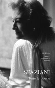 Libro Tutte le poesie Maria Luisa Spaziani