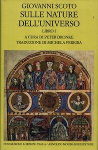 Libro Sulle nature dell'universo. Testo latino a fronte. Vol. 1 Giovanni Scoto Eriugena
