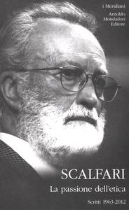 Libro La passione dell'etica. Scritti 1963-2012 Eugenio Scalfari