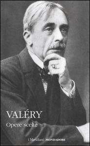 Libro Opere scelte Paul Valéry