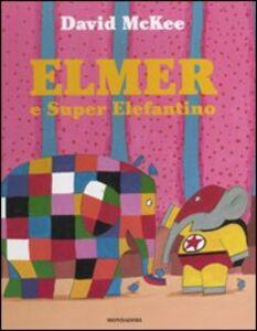 Libro Elmer e Super Elefantino David McKee