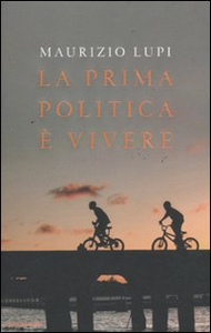 Libro La prima politica è vivere Maurizio Lupi