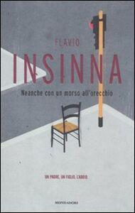 Foto Cover di Neanche con un morso all'orecchio, Libro di Flavio Insinna, edito da Mondadori
