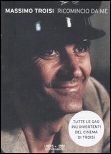 Ricomincio da me. Con DVD - Massimo Troisi - copertina