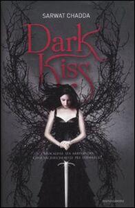 Foto Cover di Dark kiss, Libro di Sarwat Chadda, edito da Mondadori