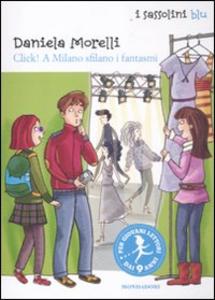 Libro Click! A Milano sfilano i fantasmi Daniela Morelli