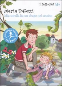 Libro Mia sorella ha un drago nel cestino Maria Toffetti