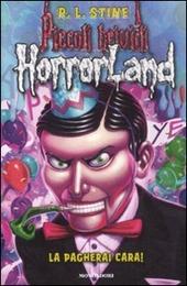 La pagherai cara! Horrorland. Vol. 18