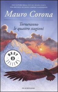 Foto Cover di Torneranno le quattro stagioni, Libro di Mauro Corona, edito da Mondadori