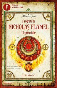 Foto Cover di Il mago. I segreti di Nicholas Flamel, l'immortale. Vol. 2, Libro di Michael Scott, edito da Mondadori