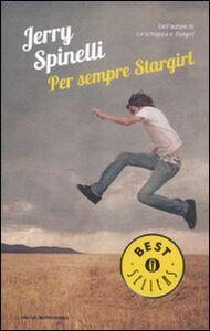 Foto Cover di Per sempre Stargirl, Libro di Jerry Spinelli, edito da Mondadori