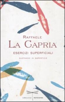 Esercizi superficiali. Nuotando in superficie - Raffaele La Capria - copertina