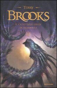 Libro Il ciclo degli eredi di Shannara: Gli eredi di Shannara-Il druido di Shannara-La regina degli elfi di Shannara-I talismani di Shannara Terry Brooks