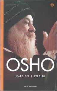 Foto Cover di L' ABC del risveglio, Libro di Osho, edito da Mondadori