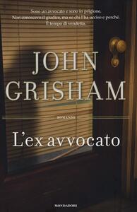L' ex avvocato - John Grisham - copertina