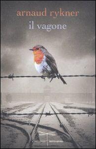 Foto Cover di Il vagone, Libro di Arnaud Rykner, edito da Mondadori