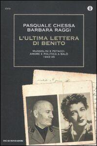 Libro L' ultima lettera di Benito. Mussolini e Petacci: amore e politica a Salò 1943-45 Pasquale Chessa , Barbara Raggi