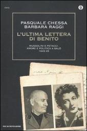 L' ultima lettera di Benito. Mussolini e Petacci: amore e politica a Salò 1943-45