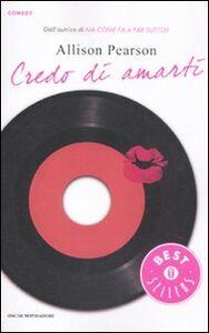 Foto Cover di Credo di amarti, Libro di Allison Pearson, edito da Mondadori