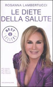 Foto Cover di Le diete della salute, Libro di Rosanna Lambertucci, edito da Mondadori