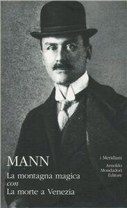 Foto Cover di La montagna magica-La morte a Venezia, Libro di Thomas Mann, edito da Mondadori