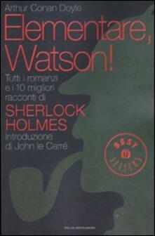 Librisulladiversita.it Elementare, Watson! Tutti i romanzi e i 10 migliori racconti di Sherlock Holmes Image