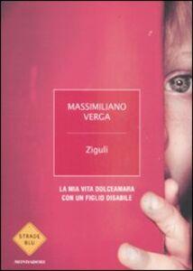 Foto Cover di Zigulì. La mia vita dolceamara con un figlio disabile, Libro di Massimiliano Verga, edito da Mondadori