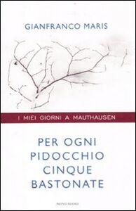 Libro Per ogni pidocchio cinque bastonate. I miei giorni a Mauthausen Gianfranco Maris , Michele Brambilla
