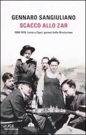 Scacco allo Zar. 1908-1910: Lenin a Capri, genesi della Rivoluzione