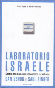 Libro Laboratorio Israele. Storia del miracolo economico israeliano Dan Senor , Saul Singer