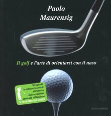 Il golf e l'arte di orientarsi con il naso - Paolo Maurensig - copertina