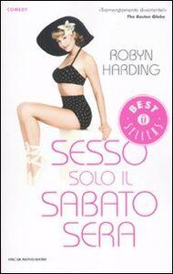 Libro Sesso solo il sabato sera Robyn Harding
