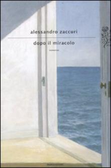 Dopo il miracolo - Alessandro Zaccuri - copertina