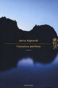 Foto Cover di L' acustica perfetta, Libro di Daria Bignardi, edito da Mondadori