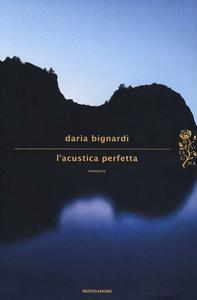 Libro L' acustica perfetta Daria Bignardi