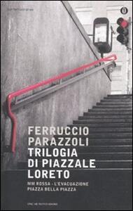 Trilogia di piazzale Loreto: MM rossa-L'evacuazione-Piazza bella piazza