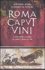 Roma Caput Vini. La sorprendente scoperta che cambia il mondo del vino