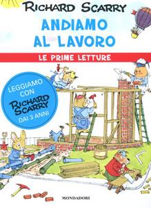 Libro Andiamo al lavoro Richard Scarry