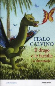 Libro Il drago e le farfalle e altre storie Italo Calvino